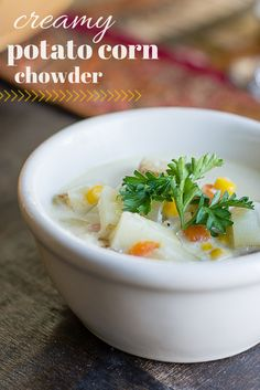 easy potato corn chowder recipe -- perfect for fall with warm rolls!