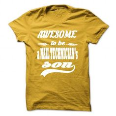 AWESOME TO BE A NAIL TECHNICIANS SON T-Shirts, Hoodies (22.99$ ==► Order Here!)