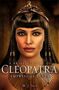 Queen Cleopatra | Cleopatra: Last Pharaoh of Egypt' by M.J.Trow