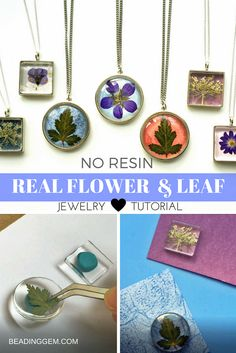 Easy No-Resin Real Flower and Leaf JewelryTutorial | The Beading Gem's Journal | Bloglovin'