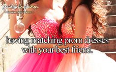 Having Matching Prom Dresses With Your Best Friend. -Just Girly Things <3
