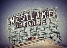 Westlake Theatre by Shakes The Clown, via Flickr