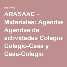 ARASAAC - Materiales: Agendas de actividades Colegio-Casa y Casa-Colegio Ideas, Kids Psychology, Children With Autism, Day Planners, Special Education, Speech Language Therapy, Thoughts