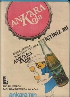 ANKARA KOLA Good Advertisements, Advertising, Old Poster, Old Ads, Vintage Ads, Coca Cola, Istanbul, Pop Art, Banner