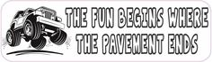 10in x 3in The Fun Begins Where The Pavement Ends White Bumper Sticker Vinyl Window Decal