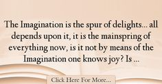 The most popular Marquis de Sade Quotes About Imagination - 37523 : The Imagination is the spur of delights. all depends upon it, it is the mainspring of everything now, is it not by means of the Imagination one knows : Best Imagination Quotes Marquis De Sade Quotes, Imagination Quotes