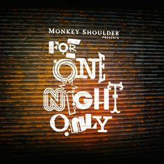 Event: Monkey Shoulder For One Night Only (London)