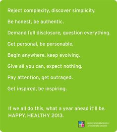 If we all do this, what a year ahead it'll be. HAPPY, HEALTHY 2013.