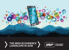 Leading technology companies such as Amazon,Facebook,GoogleandE-commerce Expo Ireland, jewellery multi-channel retailer Argento and luxury clothing brand, Magee 1866 will be participating in a free to attend event in Dublin aimed athighlighting the growth challenges facing Irish e-commerce businesses. TheIrish E-commerce Landscape in 2018event is being hosted on Thursday 1 February by IRP Commerce whosee-commerce platform, [ ]