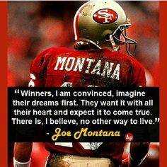Joe Montana The thought of sport is an activity that emerges with the existence Joe Montana, 49ers Quotes, Football Quotes, Nfl Quotes, Psych Quotes, Nfl 49ers, 49ers Fans, Nfl Football, Football Heart