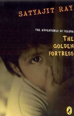 The Golden Fortress: The Adventures of Feluda by Satyajit Ray