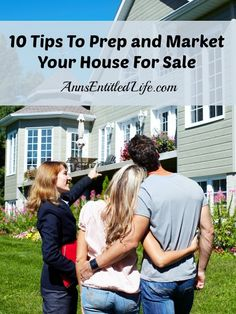 10 Tips To Prep and Market Your House For Sale - tips and advice to prepare your house for sale, as well as ideas and tips on how to market the house once it is ready to be sold. http://www.annsentitledlife.com/library-reading/10-tips-to-prep-and-market-your-house-for-sale/ ONE OF THE BEST I'VE READ!! -JP