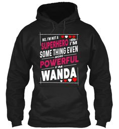 I'm Not A Superhero, I'm Wanda ! Black Sweatshirt Front