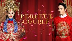 """""""Perfect Couple, Chinese Drama from a novel of the same title. the charming romantic comedy series"""