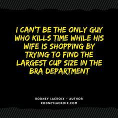 life | marriage | wife | husband | humor | funny | meme | author | tweets from @moooooog35 | Rodney Lacroix | My books: amzn.to/2crgRZz | My website: rodneylacroix.com
