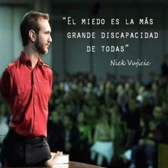 """The biggest disability is fear—fear of what people think of you, fear of the future, the fear of the past in finding your future. Nick Vujicic, Smart Quotes, Best Quotes, Life Quotes, Wisdom Quotes, Favorite Quotes, Quotes That Describe Me, The Ugly Truth, Motivational Phrases"