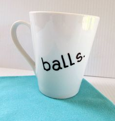 Hey, I found this really awesome Etsy listing at https://www.etsy.com/listing/241410850/balls-coffee-mug-typography-funny-quote