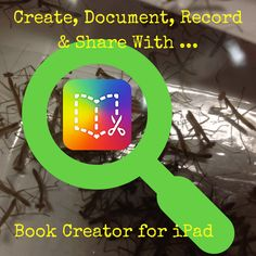 TOUCH this image: Oh, The Many Wonderful Uses of Book Creator App by Meghan Zigmond