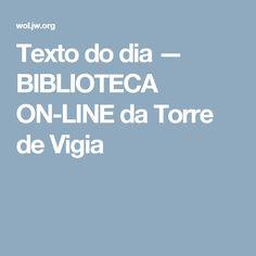 Texto do dia — BIBLIOTECA ON-LINE da Torre de Vigia