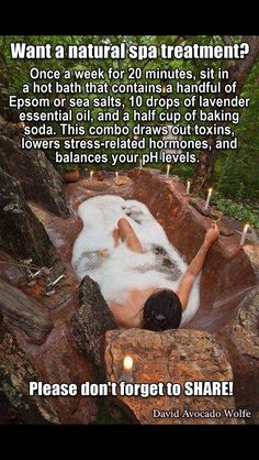 Natural spa treatment at home: Soak for 20 min in a hot bath with a handful of Epsom salts, 10 drops of lavender oil and baking soda