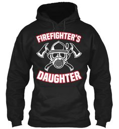Firefighter's Daughter Black Sweatshirt Front
