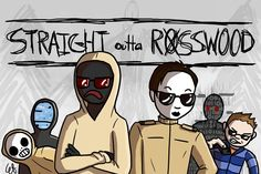 Straight outta rosswood