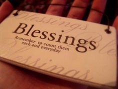 Remember to count Your Blessings Daily !
