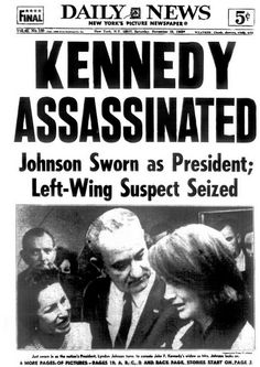 November 22, 1963 ~ The Daily News Reporting That President Kennedy Was Assassinated