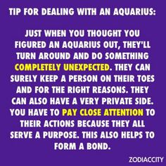 Aquarius:) wow I said these exact words about myself the other day