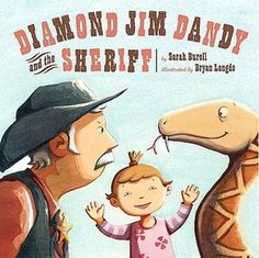 Book, Diamond Jim Dandy and the Sheriff by Sarah Burell and Bryan Langdo & Snake Craft