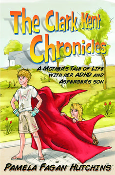 The Clark Kent Chronicles is a non-fiction account of life with Pamela Fagan Hutchins' teenage son who has Asperger's and ADHD.
