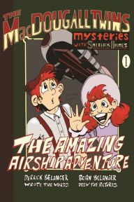 READ;  The MacDougall Twins mysteries with Sherlock Holmes: Book 1:  The Amazing Airship Adventure