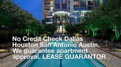 No Credit Check Dallas Houston San Antonio Austin. We guarantee apartment approval. LEASE GUARANTOR CO-SIGNING SERVICE! Credit Check, San Antonio, Dallas, Houston, Saint Antonio