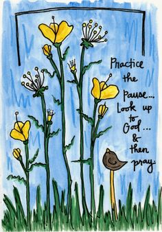I am learning to practice the pause on a daily basis. I think I am getting better at it, little by little. The pause is so powerful. Just stop, breathe, and call on God. Scripture Doodle, Bible Verse Art, Bible Scriptures, Bible Journaling For Beginners, Bible Study Journal, Art Journaling, Scripture Journal, Inspirational Bible Quotes, Motivational
