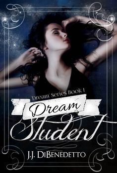 Dream Student by J.J. DiBenedetto on StoryFinds -#FREE This college student had it all until she started to see her fellow students dreams - so not what she wants https://storyfinds.com/book/10093/dream-student