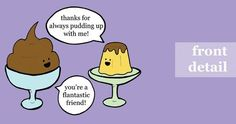 So Much Pun - flan - Visual Puns and Jokes - funny puns - Cheezburger flan joke cartoon Punny Puns, Cute Puns, Puns Jokes, Funny Cute, The Funny, Hilarious, Food Jokes, Funny Food, Food Humor