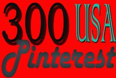 300 USA pinterest followers or repins or likes
