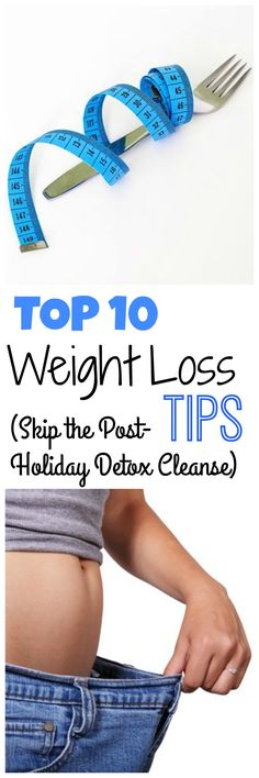 Skip the Post-Holiday Detox Cleanse for Weight Loss with These Top 10 Tips!