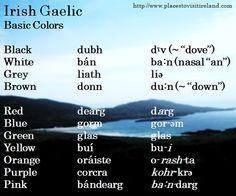 Irish Gaelic color chart - words for basic colors in English and Irish Gaelic Words, Irish Language, Images Of Ireland, Irish Eyes Are Smiling, Irish Roots, Irish Celtic, Thinking Day, Luck Of The Irish, Ireland Travel
