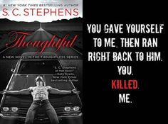 Can't wait to delve into Kellan's mind? ...Well neither can we! Here's a little glimpse into THOUGHTFUL by S.C. Stephens (Kellan's POV book!)