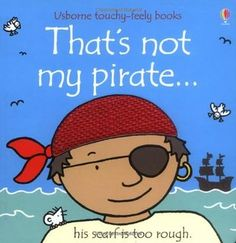 That's Not My Pirate (Touchy-Feely Board Books)
