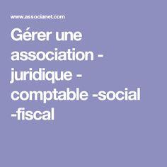 Gérer une association - juridique - comptable -social -fiscal