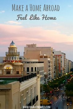 Expat Life: How to Make a Home Abroad Feel Like Home - Migrating Miss