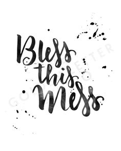 Bless This Mess - Hand Lettering Quote Art Print - Printable Wall Decor by TheGoldenLetterShop on Etsy