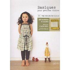 BASIQUES POUR PETITES FILLES : 25 MODÈLES À COUDRE + PATRONS À TAILLE RÉELLE: Amazon.ca: YUMI ARAK: Livres en Français