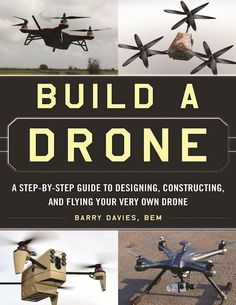 Build a Drone: A Step-by-Step Guide to Designing, Constructing, and Flying Your Very Own Drone. Within the last couple of years, the usage of drones in both the public and private (military) sector has exploded. People are talking about drones, building drones, and something most people didn't know of a few years ago is now a household name.