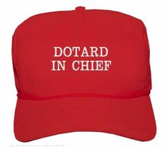 DOTARD IN CHIEF