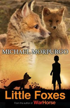 Little Foxes | Michael Morpurgo