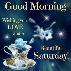 Happy Saturday Quotes, Saturday Greetings, Good Morning God Quotes, Morning Wishes Quotes, Morning Memes, Good Morning Inspirational Quotes, Morning Blessings, Good Morning Picture, Good Morning Greetings