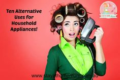 Ten Alternative Uses for Household Appliances | Stay at Home Mum